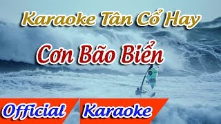 Cơn Bão Biển Karaoke Tân Cổ | Karaoke Cơn Bão Biển