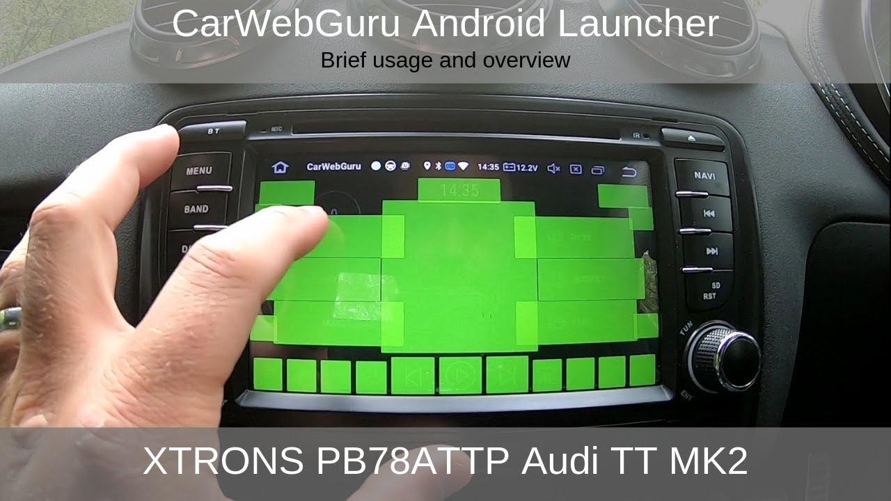 Carwebguru android launcher on XTRONS PB78ATTP Audi TT MK2