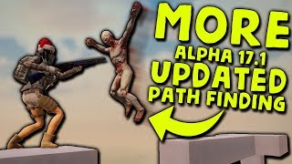 MORE ALPHA 17.1 UPDATED ZOMBIE PATH FINDING | 7 Days to Die (2019 Alpha 17.1 B8)