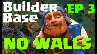 Clash of Clans - Builder Base With NO WALLS: WE HIT BUILDER HALL 3 + NEW COC BUILDER BASE UPDATE-EP3