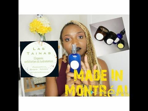 Made in Montreal : Las Tainas Organic Skin care products review// Danielle Bilounga