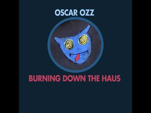 Oscar OZZ - Burning Down The Haus (Original Mix) - Karatemusik