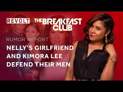 Nelly's Girlfriend And Kimora Lee Defend Their Men   Rumor Report