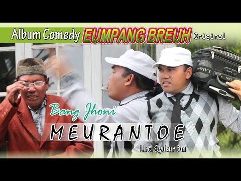 BANG JHONI - MEURANTOE  ( Album Eumpang breuh Original )