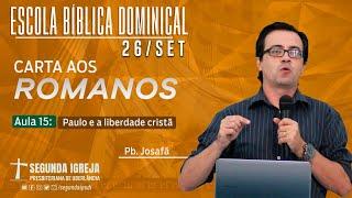 EBD - 26/09/2021 - 09h - Pb. Josafá  - Carta aos Romanos