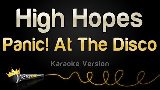 Panic! At The Disco - High Hopes (Karaoke Version)