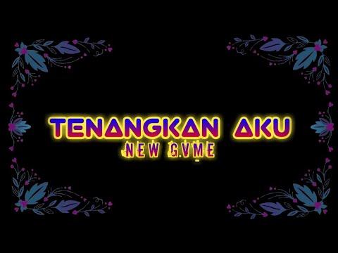 Tenangkan Aku - New Gvme || (Official Lyric Video)