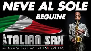 NEVE AL SOLE - BEGUINE per sax - ITALIAN SAX Vol.1 - Basi musicali e partiture - ballo liscio