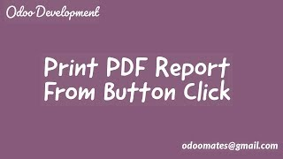How To Print PDF Report In A Button Click Odoo