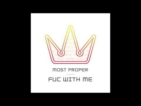 Most Proper - Fuc With Me ⦗Ultimate Trvp exclusive⦘