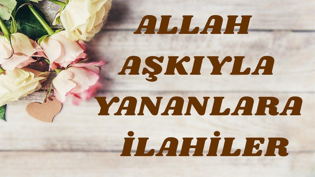 💜ALLAH💜 AŞKIYLA YANANLARA İLAHİLER - En Güzel İlahiler