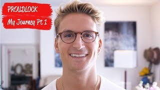 PROUDLOCK: MY JOURNEY, PART 1
