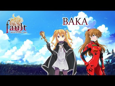 Fault milestone one - part 1: never enough baka