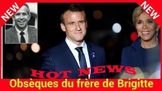 Obsèques du frère de Brigitte Macron : Emmanuel Macron sera-t-il présent?
