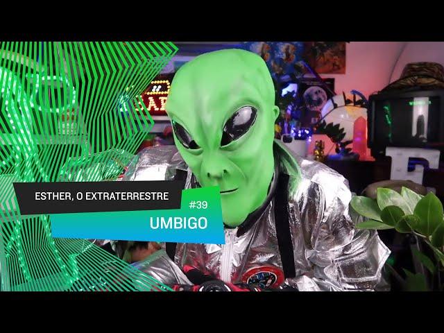 Esther, o Extraterrestre - Umbigo