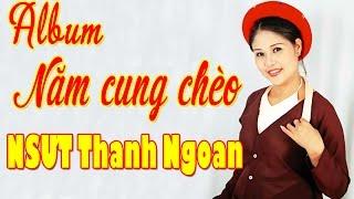 Hát Chèo Thanh Ngoan 2017 | Những Làn Điệu Chèo Cổ Việt Nam Hay Nhất 2017