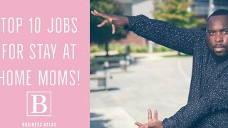 10 HIGHEST PAYING JOBS for Stay at Home Moms in 2020 (Super Flexible Job Options)