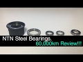 NTN Steel Bearings. 60,000km Review!!!