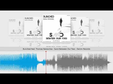 Bunched feat. Thomas Natzschka - Sand Between Our Toes - Damm Records