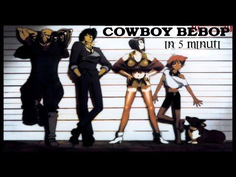 Cowboy Bebop in 5 minuti