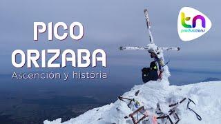 PICO ORIZABA [República de México. Ascensión y História]