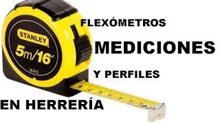 FLEXOMETROS, MEDICIONES Y PERFILES EN HERRERIA