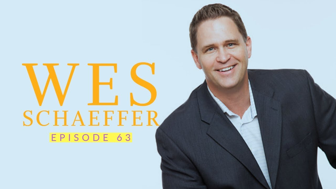 63: Wes Schaeffer: The Sales Whisperer 1