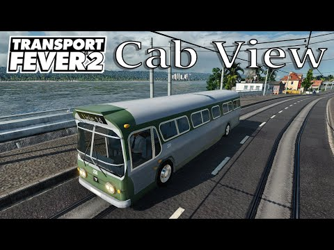Transport Fever 2 - Cab View / First Person View / AS 16 / GM Fishbowl |