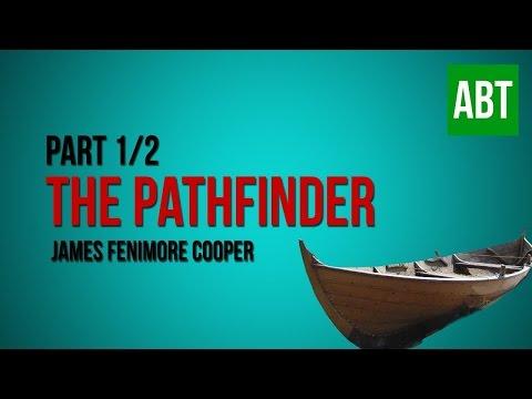 THE PATHFINDER: James Fenimore Cooper - FULL AudioBook: Part 1/2
