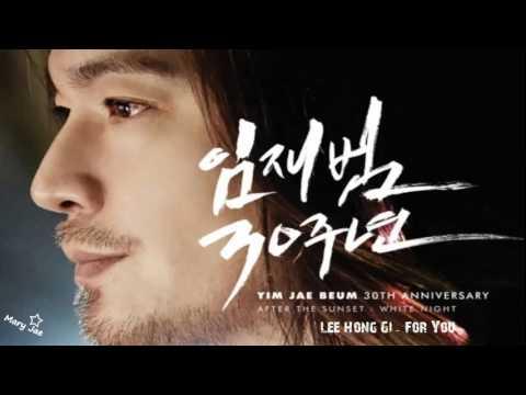 Lee Hongki  – 너를 위해 / For You (Lim Jae Bum