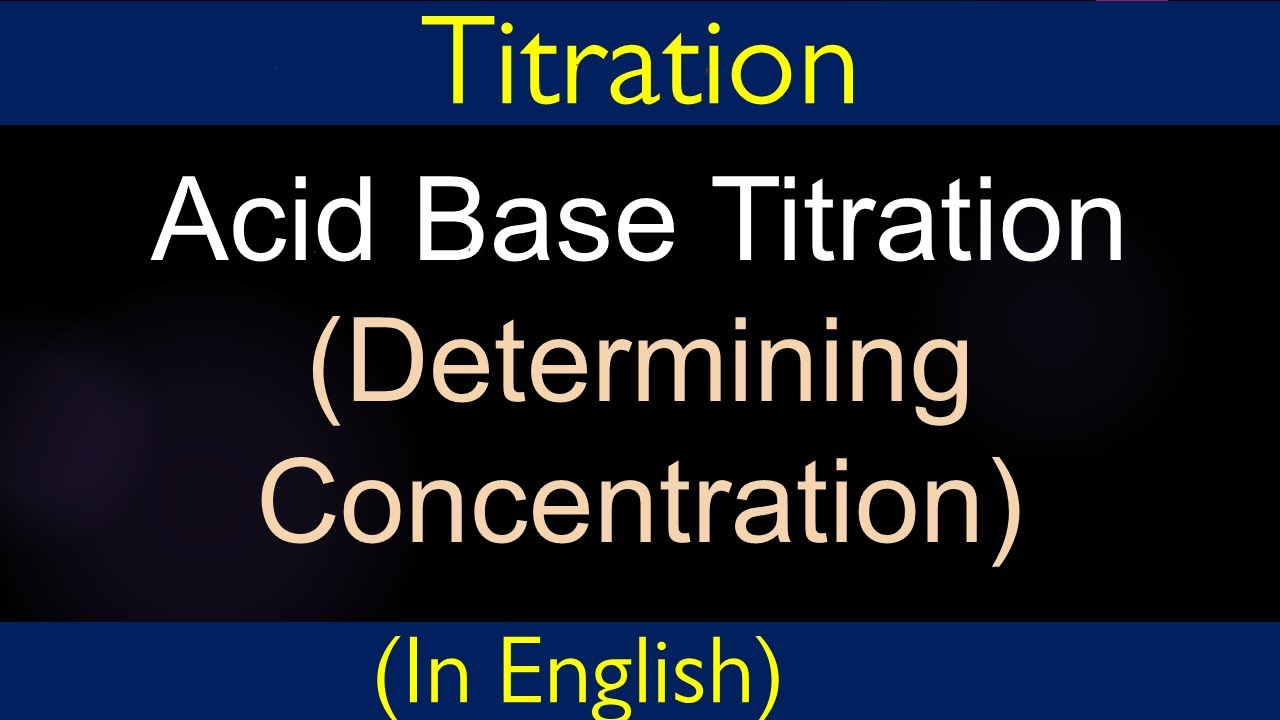 Determining The Concentration By Acid Base Titration