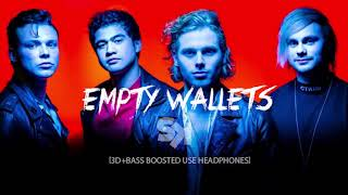 [3D+BASS BOOSTED] 5 Seconds of Summer - Empty Wallets