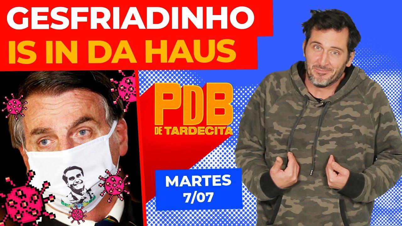 GESFRIADINHO IS IN DA HAUS | PDB de Tardecita Martes 07-07-20 | PAIS DE BOLUDOS