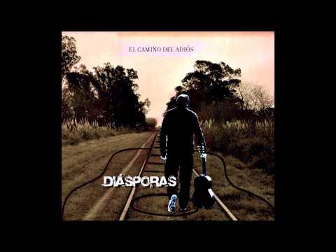 Diásporas - El Camino del Adiós (Álbum Completo)