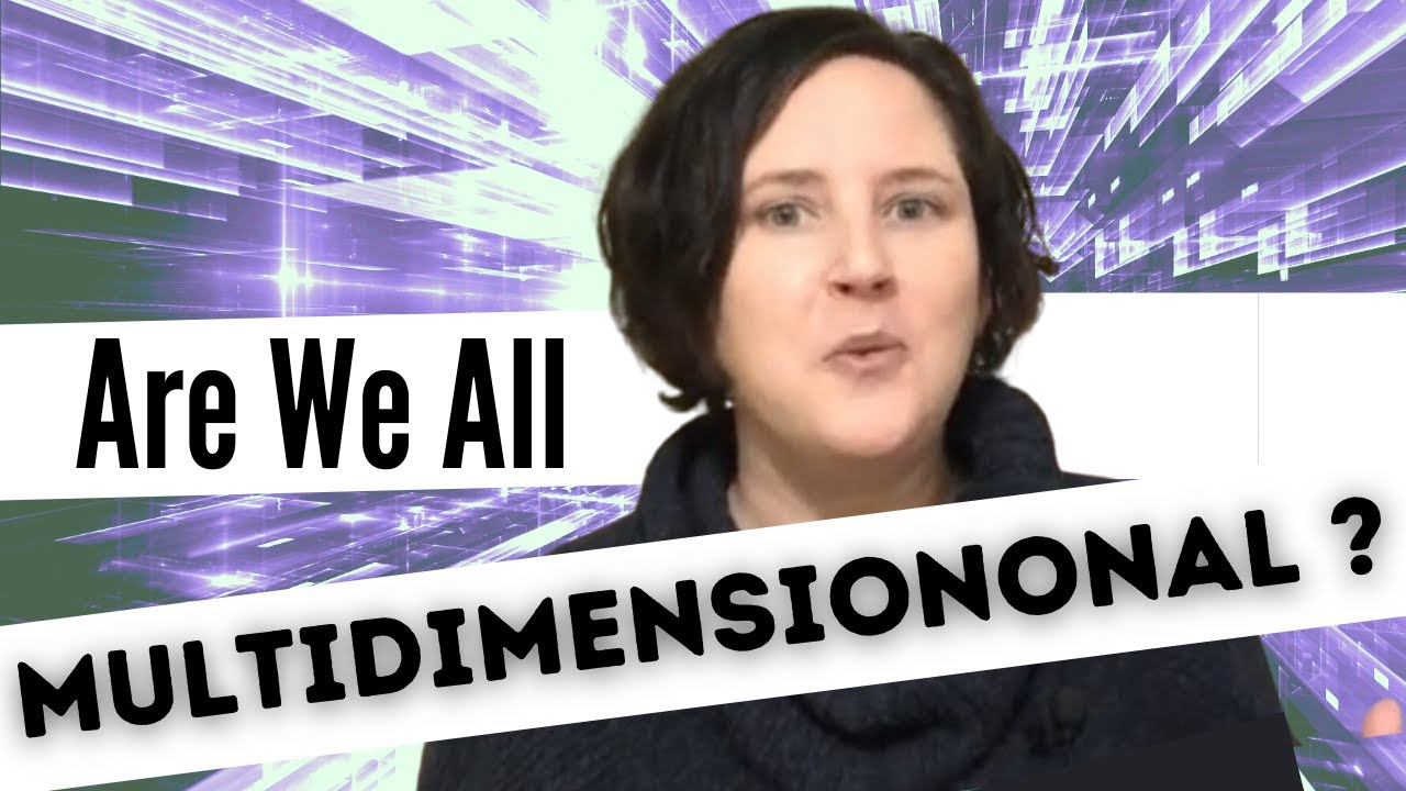 Are You a Multidimensional Being? Channeled Message #multidimensional #dimensions #3D #4D #5D #being