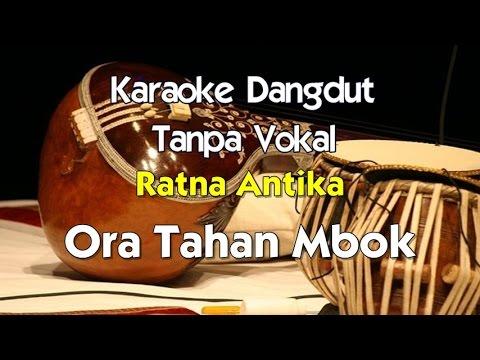 Karaoke Ratna Antika - Ora Tahan Mbok