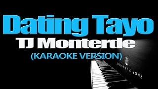 DATING TAYO - TJ Monterde (KARAOKE VERSION)