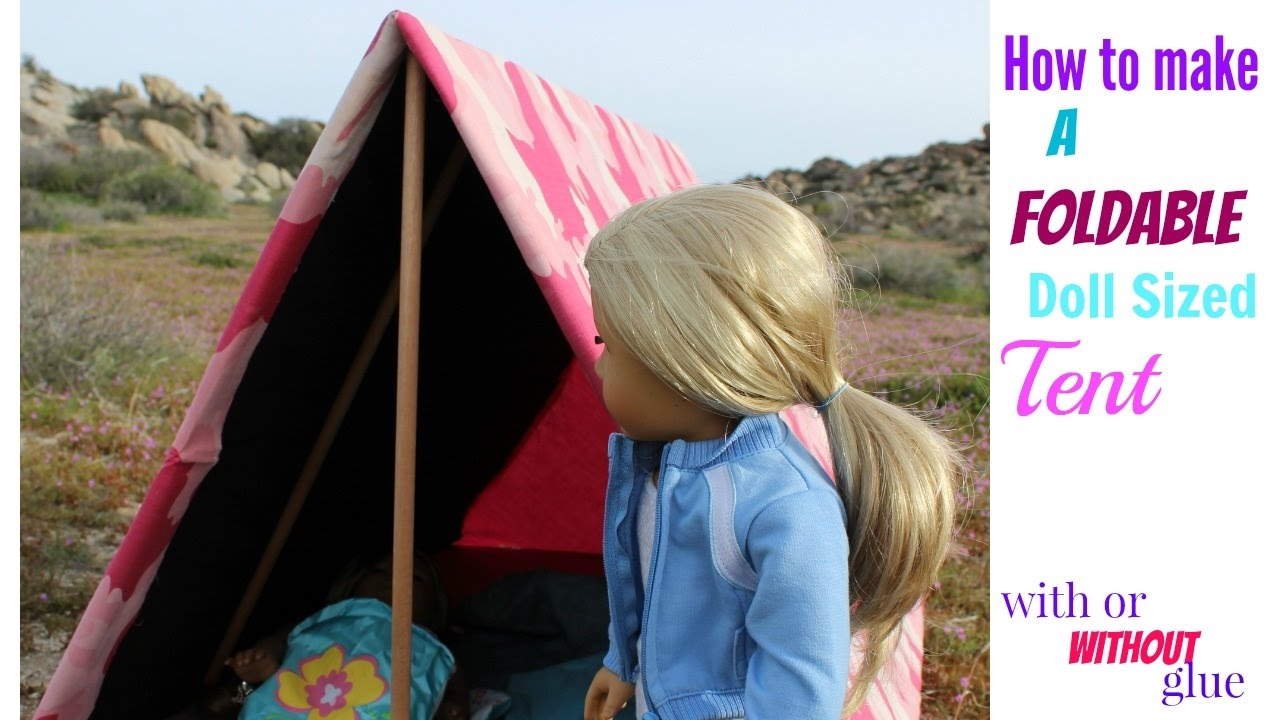 How to make a Foldable 18  Doll Sized Tent! (Super easy!!! HOT GLUE AND NO GLUE OPTION) & How to make a Foldable 18