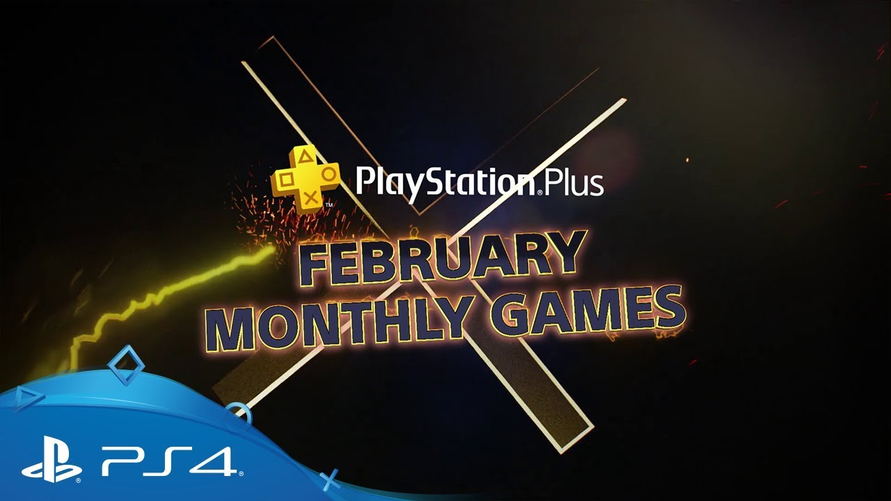 PS Plus February 2019 Free PS4 Games CONFIRMED: PlayStation Plus