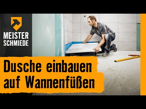 Dusche einbauen: auf Wannenfüßen | HORNBACH Meisterschmiede
