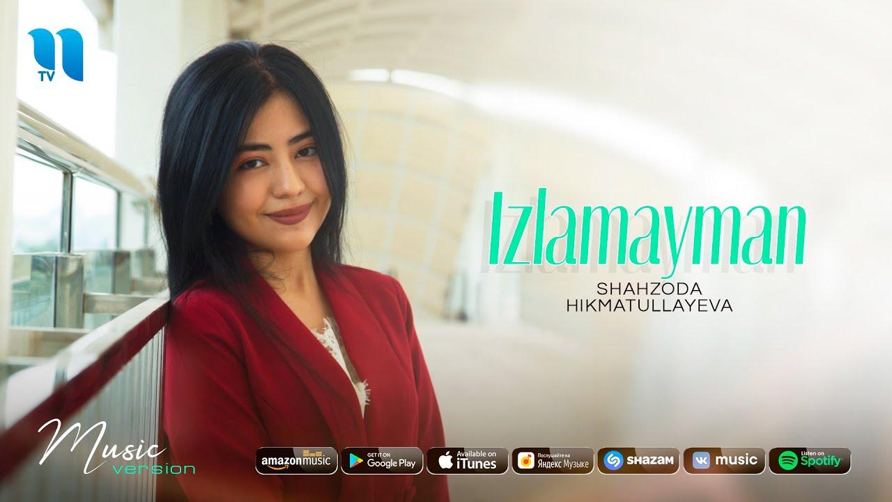 Shahzoda Hikmatullayeva - Izlamayman (audio 2020)