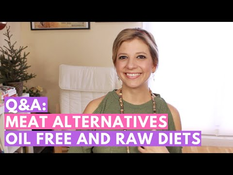 Q&A!: Vegan meat alternatives, oil free and raw diets, tofu for tofu haters and more!