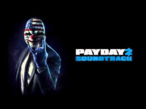 PAYDAY 2 Soundtrack: Miles Malone - This Is Our Time (CRIMEFEST SITE OLD HOXTON BREAKOUT THEME)