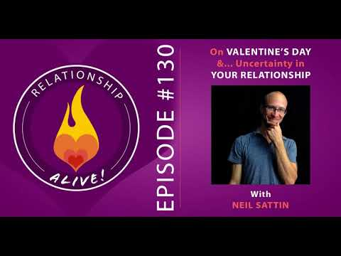 130: On Valentine's Day and Uncertainty in Your Relationship - with Neil Sattin