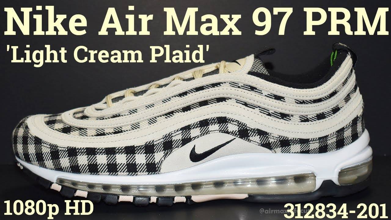 Nike Air Max 97 PRM 'Light Cream Plaid' 312834-201 (2018) An Unboxing and Detailed Look! Black Cream