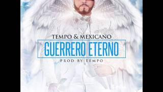 Tempo y Mexicano - Guerrero Eterno