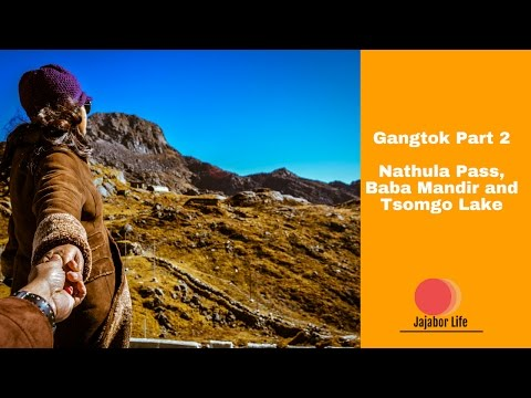 Gangtok part 2- Nathu La pass, Changu Lake