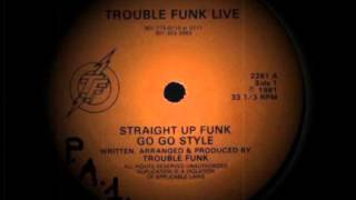 Trouble Funk - Live - Straight Up Funk Go Go Style - Part A
