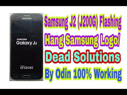 samsung-j2(j200g)-flasing/hang-samsung-logo/dead-solution-by-odin-100%-working-by-tech-babul