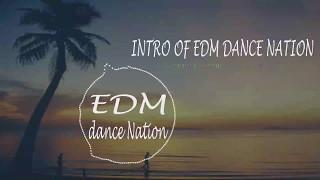 EDM Dance Nation (Intro)- 2017 | (Original Track) | Demo